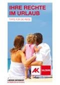 Titelseite: Ihre Recht im Urlaub © AK Salzburg